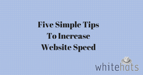 Five Simple Tips To Increase Website Speed