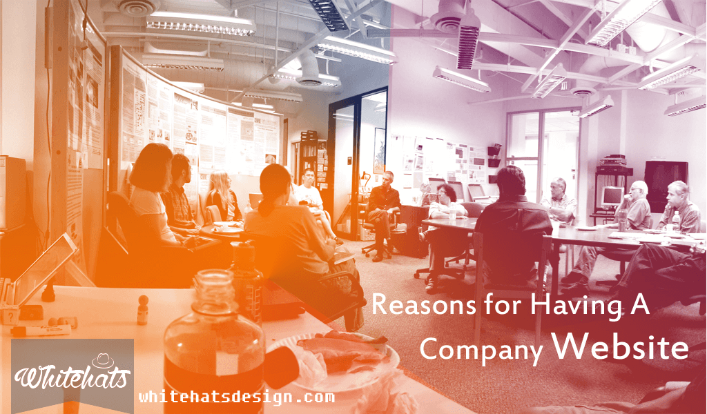 Reasons for Having A Company Website-professional website design-WhitehatsDesign